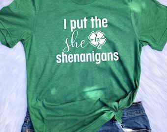 I put the SHE in shenanigans UNISEX T-shirts, St. Patrick's day shirt, Unisex tees, Let the shenanigans begin, Shenanigans shirt,shenanigans