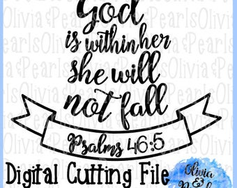 God is Within Her She Will Not Fall, Digital Cutting File, SVG, DXF, PNG for Cameo or Cricut Machine