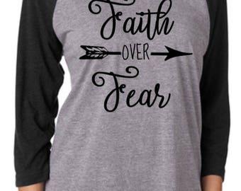 Faith over Fear Raglan 3/4 Sleeve Shirt/Unisex T-Shirt/Multiple Colors