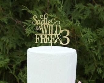 Wild, Free and Three Cake Topper,  3rd Birthday, Trendy Topper, Young Wild & Three, Wild And Free, Custom 3rd Birthday Decor, 3rd birthday