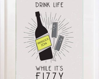 Drink Life While Its Frizzy - Personalised Print