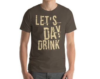 Let's Day Drink t shirt - St Patrick's day Cinco de mayo
