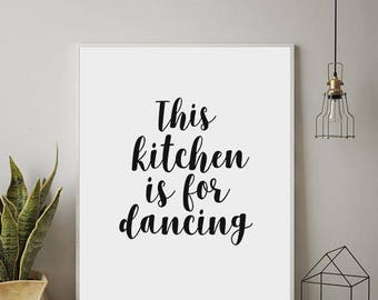 This Kitchen Is For Dancing, Kitchen Print, Kitchen Quote, Printable JPG, Printable Quote, Typography Print, Printable Art, Modern Wall Art