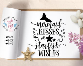 girls svg, mermaid wishes and starfish kisses, svg design, mermaid svg, starfish svg, beach svg, summer cutting file, girls t-shirt design