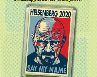 "HEISENBERG 2020 Election Magnet - 2""x3"" Acrylic fridge magnet - Walter White - Breaking Bad"