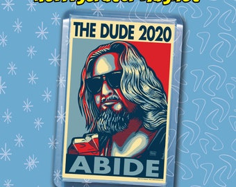 """THE DUDE 2020 Election Magnet - 2""""x3"""" Acrylic magnet - The Big Lebowski"""