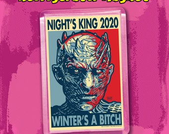 """NIGHT'S KING 2020 Election Magnet - 2""""x3"""" Acrylic magnet - Game of Thrones, White Walkers"""