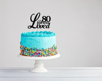 Eightieth Birthday Cake Topper- 80th Birthday Cake Topper- Cake Topper- EightiethTopper- Birthday Party- Eighty Years Loved- Surprise Party