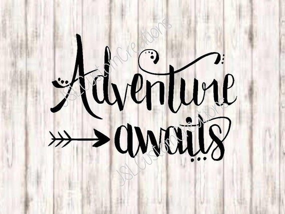 Adventure awaits svg png eps dxf cut files hand lettered