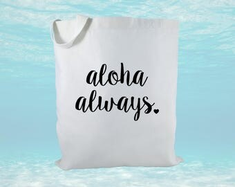 Aloha Always Canvas Tote Bag, Hawaii Tote Bag, Hawaii Gift, Beach Bag