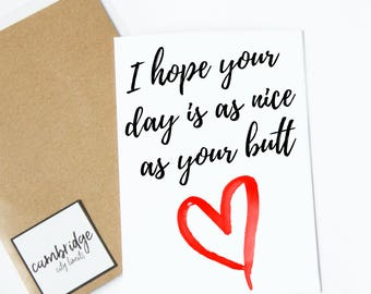 I hope your day is nice as your butt | funny greeting card | cute greeting card | funny birthday card | cute birthday card | butt quote card