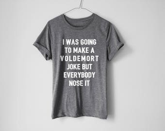 Harry Potter Shirt | Voldemort Shirt | Funny Shirt | Hogwarts Tees | Hogwarts Shirt | Harry Potter Gift | Voldemort | Harry Potter