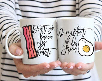Don't Go Bacon My Heart I Couldn't if I Fried, Breakfast Coffee Mug, His and Hers Mugs, Funny Coffee Mug, Bacon and Egg Mug, Couples Mug