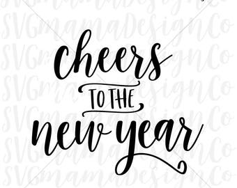 Cheers To The New Year SVG New Year 2018 Cut File for Cricut and Silhouette