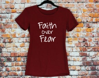 Faith over Fear T-shirt- Christmas Gifts, Women's shirt, Christian Shirt, Gift, Faith Over Fear, shirt, fitted tee.