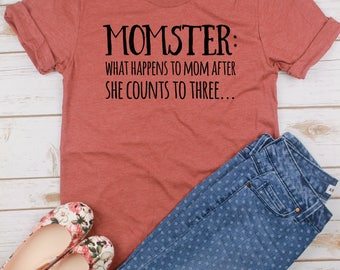 Momster Shirt // Mom Shirt // Gift for Mom // Funny Mom Shirt