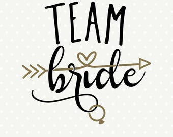 Team Bride SVG, Bachelorette Party SVG file, Bridesmaid gift digital cut file, Bridal Party Shirt Iron on file, Wedding svg, Engagement SVG