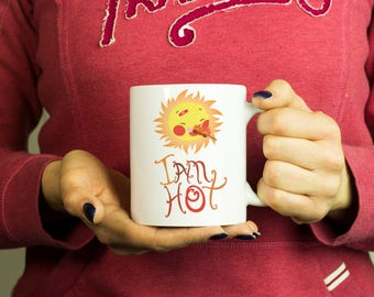 I am Hot Mug, Coffee Mug Funny Inspirational Love Quote Coffee Cup D209