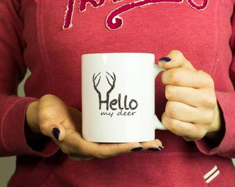 Hello my deer Mug, Coffee Mug Funny Inspirational Love Quote Coffee Cup D572