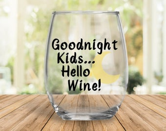Goodnight Kids | Hello Wine | Funny Mom Gift | Moms Life | Tired As A Mother | Mothers Day Gift | Gift for Mom | Mom Birthday Gift |  Bestie