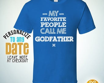 My Favorite People Call Me Godfather , Godfather Gift, Godfather Birthday, Godfather tshirt, Godfather Gift Idea