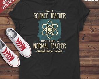 I'm a Science Teacher, Just Like a Normal Teacher Except Much Cooler T-Shirt - Perfect Tee-Shirt for funny science teacher and math teacher