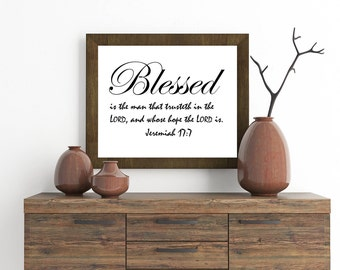 Blessed is the man who trusteth in the Lord, and whose hope the Lord is, Scripture Print, Bible Verse Print, Christian Wall Art