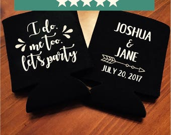 I do. Me too. Let's party Wedding can coolers - Initial can coolers - 45 colors available - wedding favors - wedding beer huggers