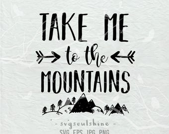 Take Me To The Mountains SVG File Silhouette Cut File Cricut Clipart Print Design Vinyl  sticker Mountains  Are Calling Adventure Awaits svg