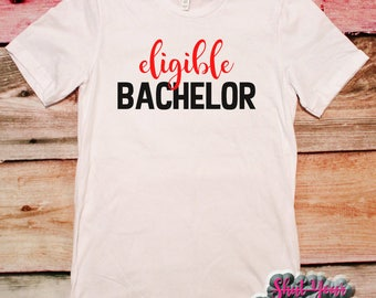 Funny Valentine Shirt, Funny Mens Shirt, Eligible Bachelor, Bachelor Shirt, Gift For Him, Valentines Day Tee, Valentines Shirt