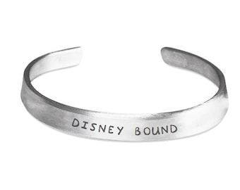 DISNEY BOUND Cuff Bracelet - Disney World Disneyland Fan Gift - Stamped Metal Bangle - One Size Fits All - Made in the U.S.A.