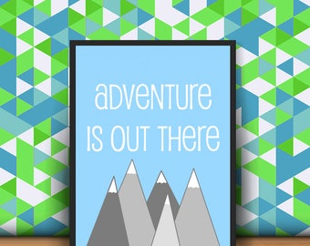 Minimalist Adventure Is Out There Up, Nursery Wall Art Printable, Digital Download, Art Prints, Typography, Wall Decor, Home Decor