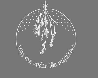 Kiss Me Under The Mistletoe SVG winter Christmas