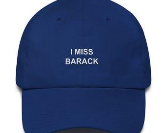 I Miss Barack Obama Dad Hat