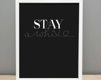 Stay A While - Printable Art