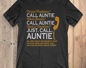 Aunt T-shirt: Parent Problems, Want Sweets, Need A Vacation, Just Call Auntie