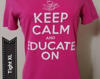 Keep Calm-Educate - XL