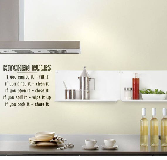 Kitchen Rules wall decal - If empty - Fill it, If dirty - Clean it, If open - Close it, If Spilled - Wipe it up, If you cook it - Share it