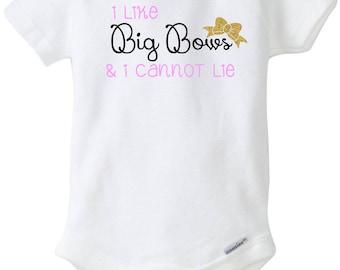 I like BIG BOWS & I cannot lie Onesie / Bow Onesie / Bodysuit