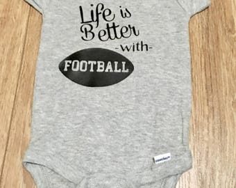 Life is Better With Football  Onesie, Football Onesie, Baby Football, Sports Onesie,Baby Boy Onesie, Boy Onesie, Baby Girl Onesie,