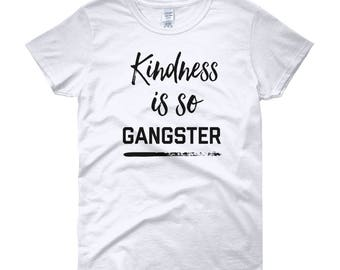 Kindness is so Gangster funny saying Women's short sleeve t-shirt