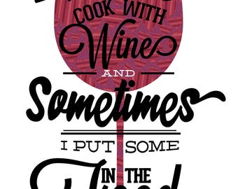 I Love To Cook With Wine Poster