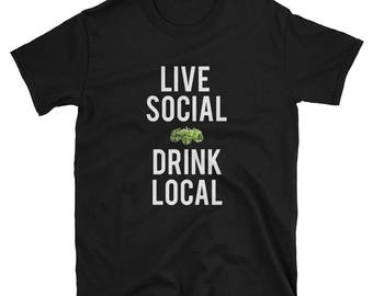 Live Social Drink Local T-shirt: Craft Beer