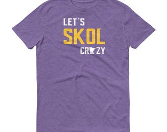 Let's Skol Crazy Minnesota Vikings Football Fan Purple Reign Miracle Men's/Unisex Short Sleeve T-Shirt