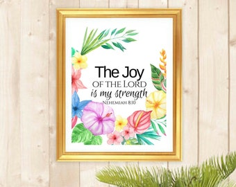 Printable Art The Joy of The Lord is My Strength Quote Beautiful Watercolor Tropical Floral Wall Art Scriputre Bible Quotes Christian Gifts