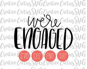 We're Engaged SVG | Wedding | Married |Engaged | Engagement | Miss to Mrs | Bachelorette | Bridal Shower | Hand lettered | DXF | Cutting Fil