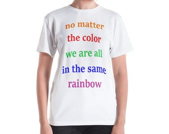 No matter the Color we are all in the Same Rainbow Women's T-shirt