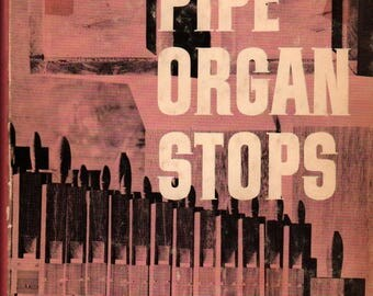 Dictionary of Pipe Organ Stops + Stevens Irwin + 1965 + Vintage Reference Book