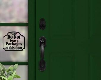 Front Door Decal Do Not Leave Packages At this Door Office Door Decal Sticker Window Stickers Office Sign Back Door Front Door Porch Sign