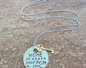 Home is where your MOM is - Metal Hand Stamped Pendant Necklace or Key Chain